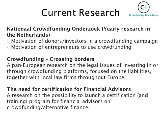 Current Research Crowdfunding Consultancy Nationaal Crowdfunding Onderzoek (Yearly research in the Netherlands) - Motivati...