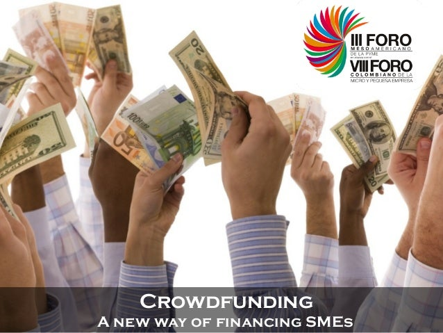 Crowdfunding A new way of financing SMEs
