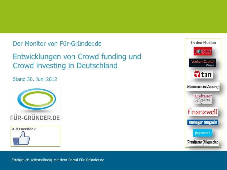 Der Monitor von Für-Gründer.de                            In den MedienEntwicklungen von Crowd funding undCrowd investing ...
