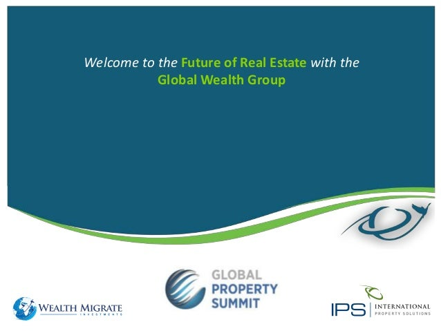 Welcome to the Future of Real Estate with the Global Wealth Group