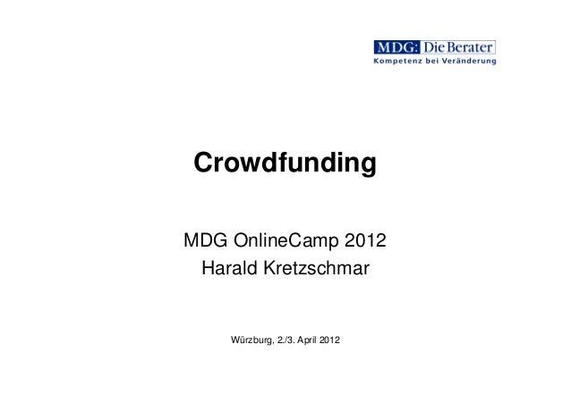 Crowdfunding  MDG OnlineCamp 2012  Harald Kretzschmar  Würzburg, 2./3. April 2012