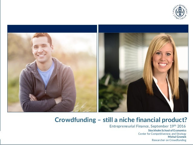 Strictly Confidential 1 Entrepreneurial Finance, September 19th 2016 Crowdfunding – still a niche financial product? Stock...