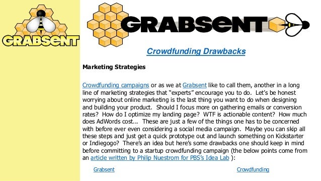 Crowdfunding Drawbacks Marketing Strategies Crowdfunding campaigns or as we at Grabsent like to call them, another in a lo...