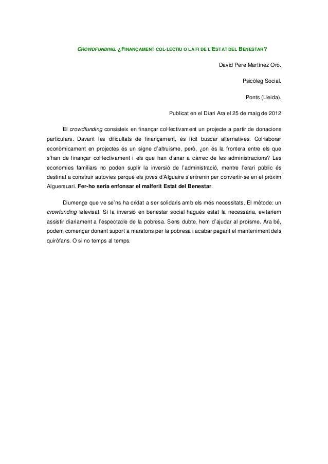 CROWDFUNDING. ¿FINANÇAMENT COL·LECTIU O LA FI DE L'ESTAT DEL BENESTAR? David Pere Martínez Oró. Psicòleg Social. Ponts (Ll...