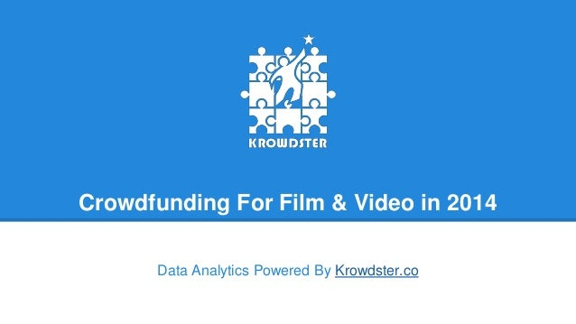Crowdfunding For Film & Video in 2014 Data Analytics Powered By Krowdster.co