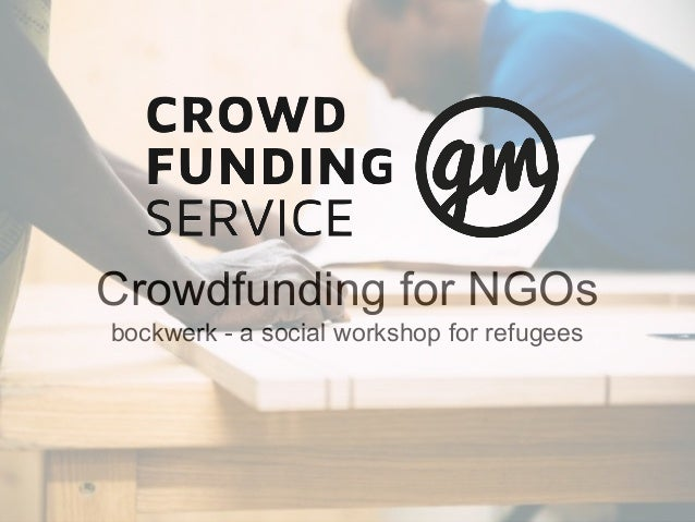 Crowdfunding for NGOs bockwerk - a social workshop for refugees