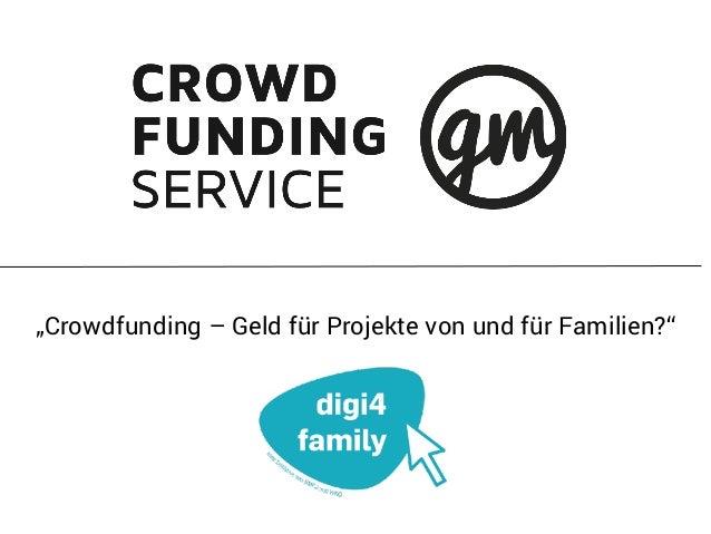 """""""Crowdfunding – Geld für Projekte von und für Familien?"""""""
