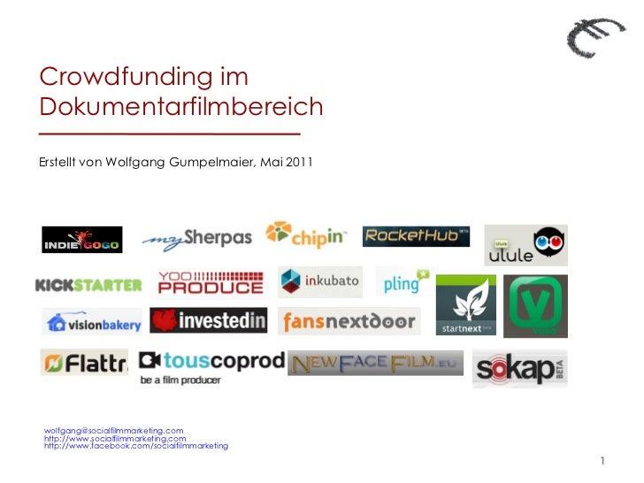 Crowdfunding im Dokumentarfilmbereich  Erstellt von Wolfgang Gumpelmaier, Mai 2011 [email_address] http://www.socialfilmma...