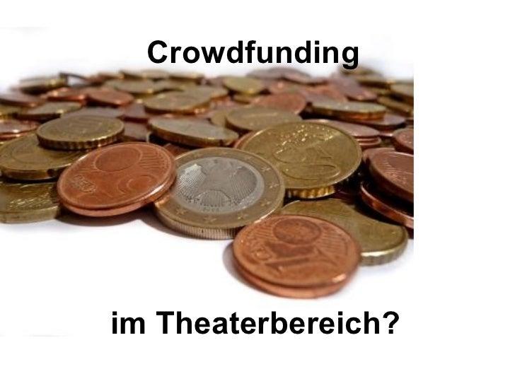 Crowdfunding im Theaterbereich?