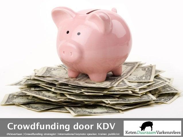 @kleverlaan | Crowdfunding strategist | International keynote speaker, trainer, publicist Crowdfunding door KDV