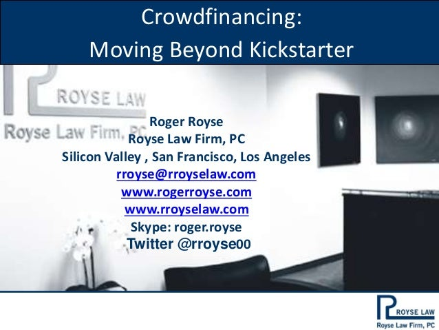 Roger Royse Royse Law Firm, PC Silicon Valley , San Francisco, Los Angeles rroyse@rroyselaw.com www.rogerroyse.com www.rro...