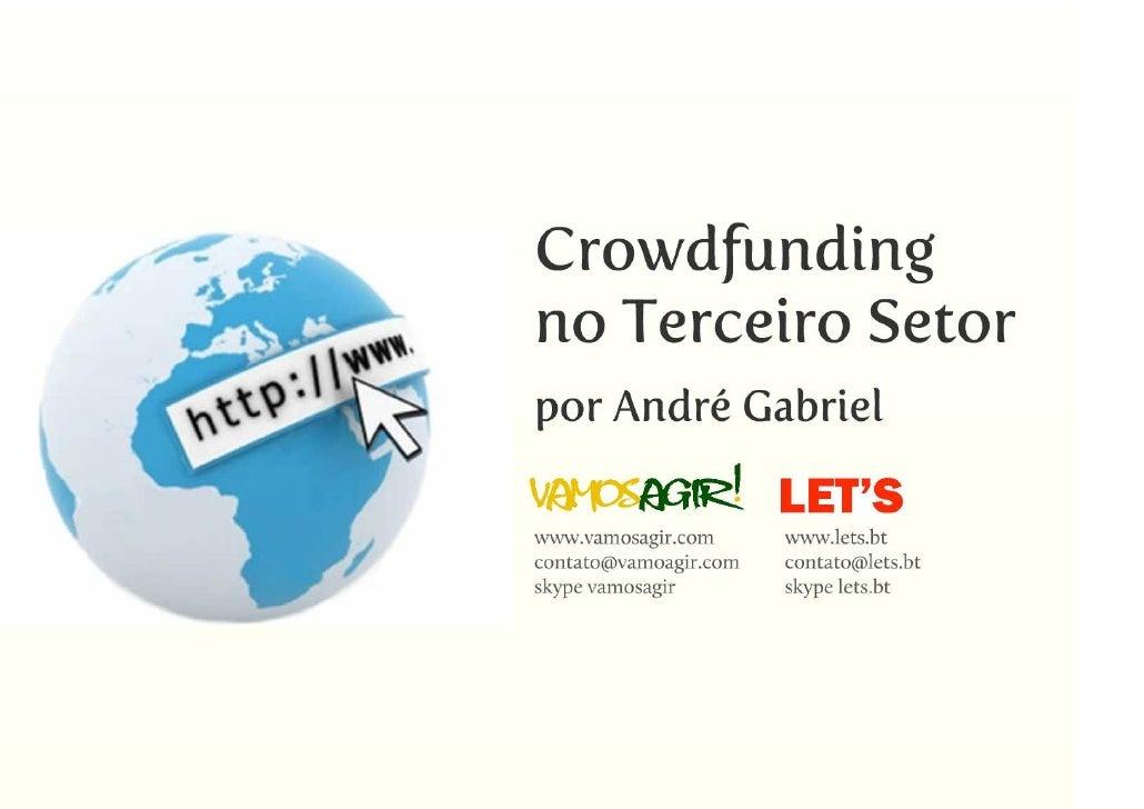Crowdfunding no terceiro setor - Vamos agir ! - www.vamosagir.com e let's - www.lets.bt