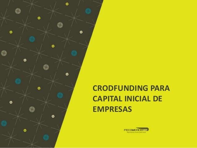 CRODFUNDING PARA CAPITAL INICIAL DE EMPRESAS