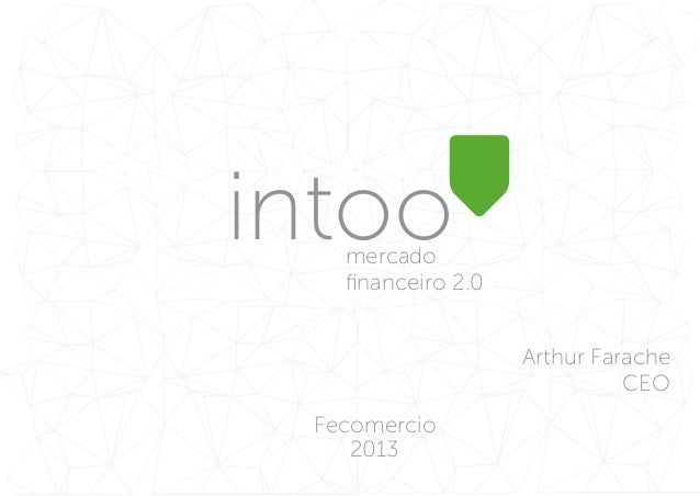 intoomercado financeiro 2.0 Arthur Farache CEO Fecomercio 2013