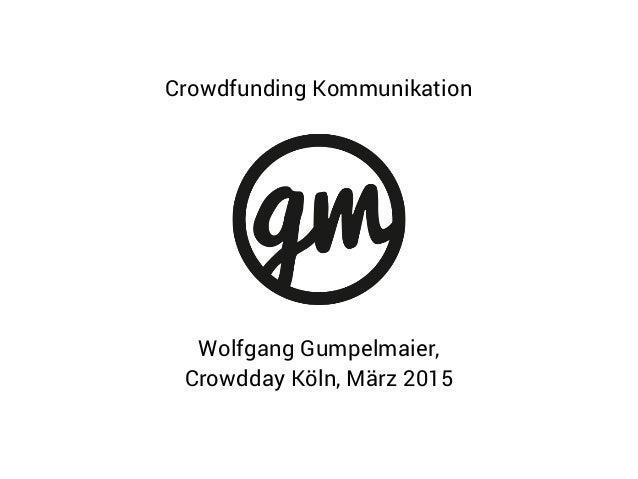Wolfgang Gumpelmaier, Crowdday Köln, März 2015 Crowdfunding Kommunikation