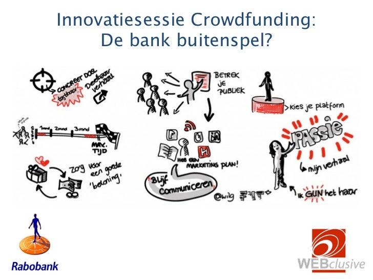 Innovatiesessie Crowdfunding:     De bank buitenspel?