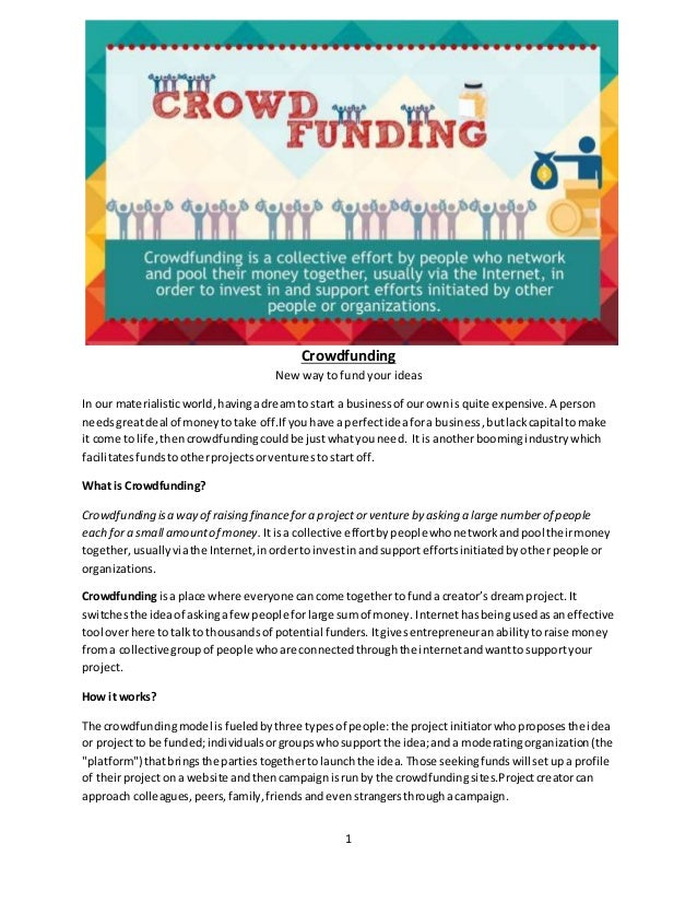1 Crowdfunding New way to fund your ideas In our materialisticworld,havingadreamto start a businessof ourownis quite expen...