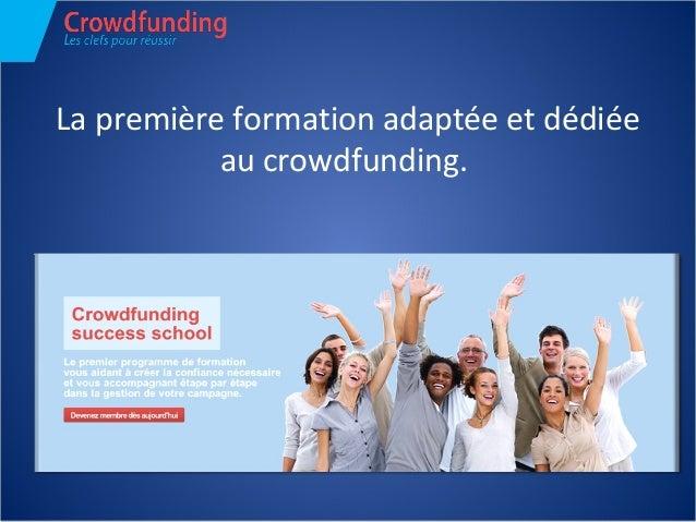 La première formation adaptée et dédiée au crowdfunding.