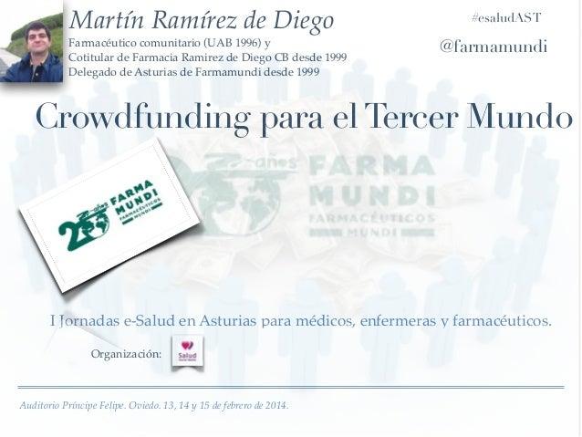Auditorio Príncipe Felipe. Oviedo. 13, 14 y 15 de febrero de 2014. Crowdfunding para elTercer Mundo ! I Jornadas e-Salud e...