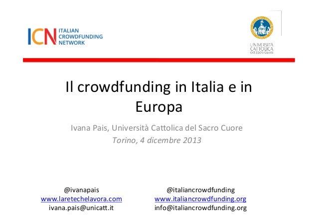 Il  crowdfunding  in  Italia  e  in   Europa   Ivana  Pais,  Università  Ca:olica  del  Sacro  C...