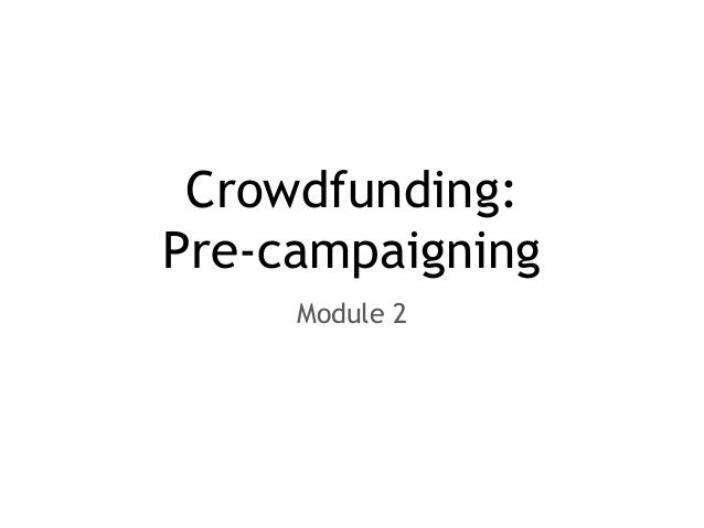 Crowdfunding: Pre-campaigning Module 2