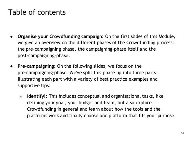 ● Organise your Crowdfunding campaign: On the first slides of this Module, we give an overview on the different phases of ...