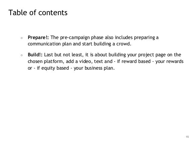 ○ Prepare!: The pre-campaign phase also includes preparing a communication plan and start building a crowd. ○ Build!: Last...