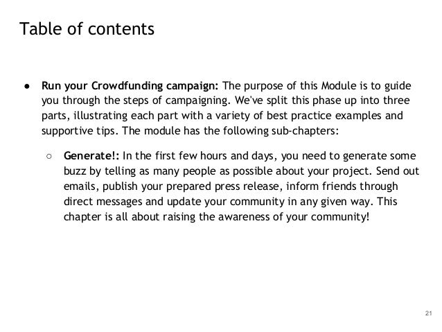 ● Run your Crowdfunding campaign: The purpose of this Module is to guide you through the steps of campaigning. We've split...