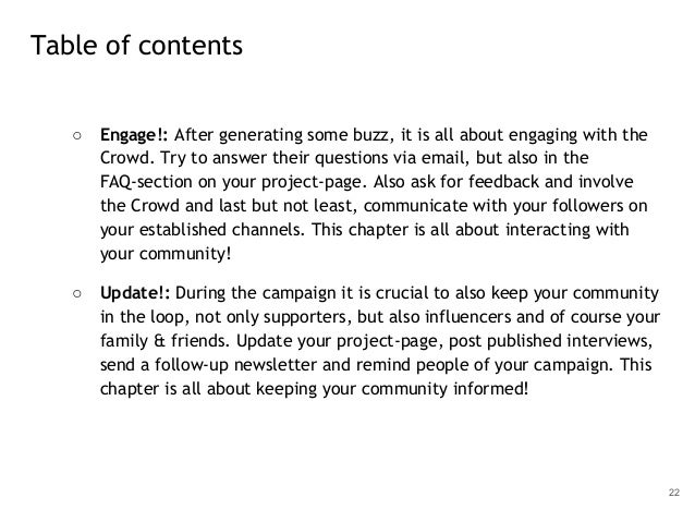 ○ Engage!: After generating some buzz, it is all about engaging with the Crowd. Try to answer their questions via email, b...