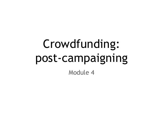 Crowdfunding: post-campaigning Module 4
