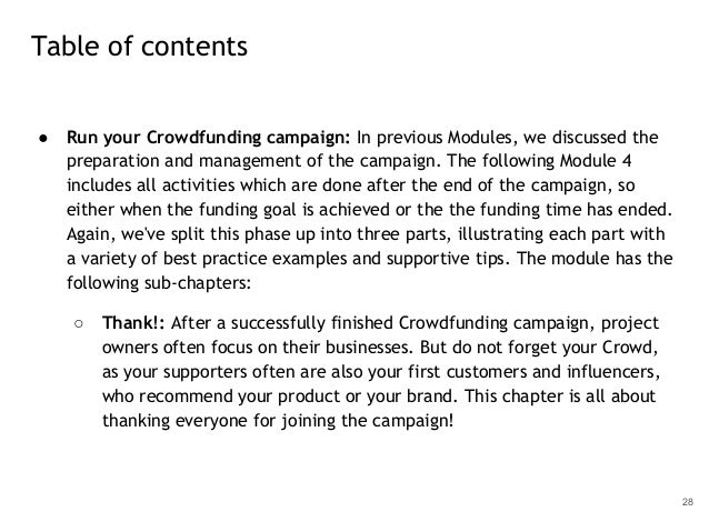 ● Run your Crowdfunding campaign: In previous Modules, we discussed the preparation and management of the campaign. The fo...