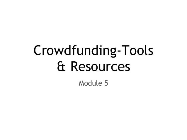 Crowdfunding-Tools & Resources Module 5