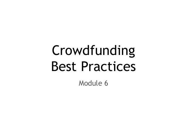 Crowdfunding Best Practices Module 6