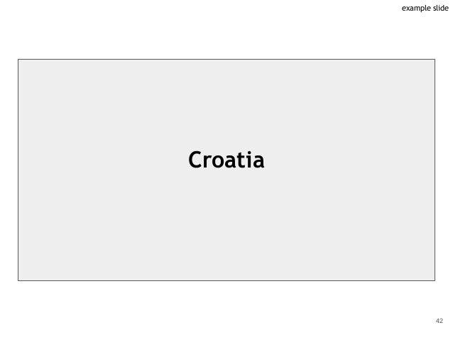 Croatia 42 example slide