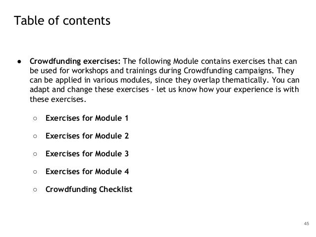 ● Crowdfunding exercises: The following Module contains exercises that can be used for workshops and trainings during Crow...