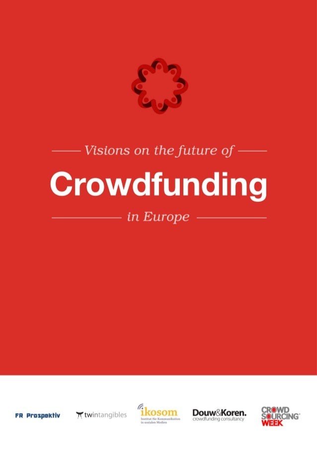 This publication has been produced by four frontrunners from the field of crowdfunding in Europe: Daniela Castrataro, Fabi...