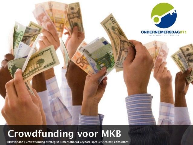 @kleverlaan | Crowdfunding strategist | International keynote speaker, trainer, consultant Crowdfunding voor MKB