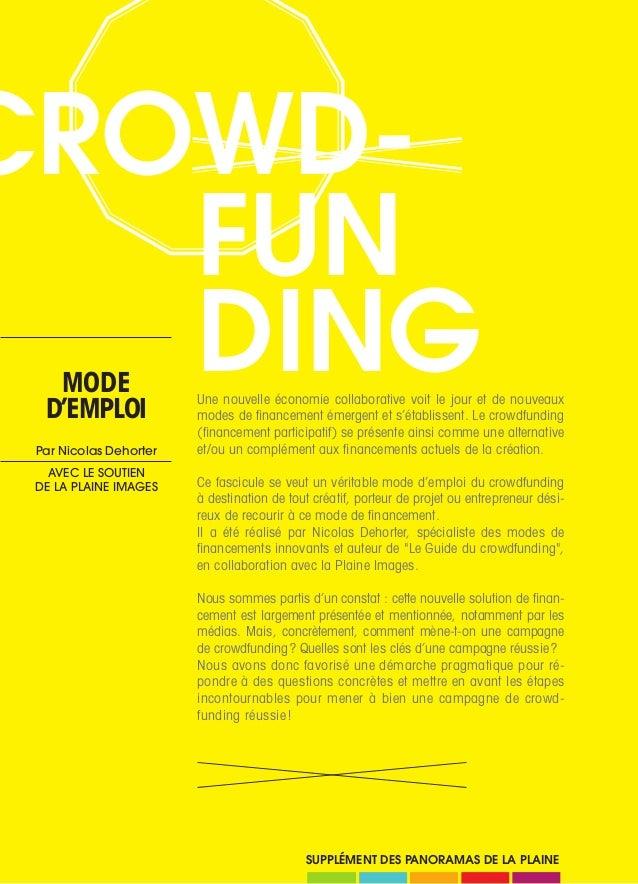 1 Une nouvelle économie collaborative voit le jour et de nouveaux modes de financement émergent et s'établissent. Le crowd...