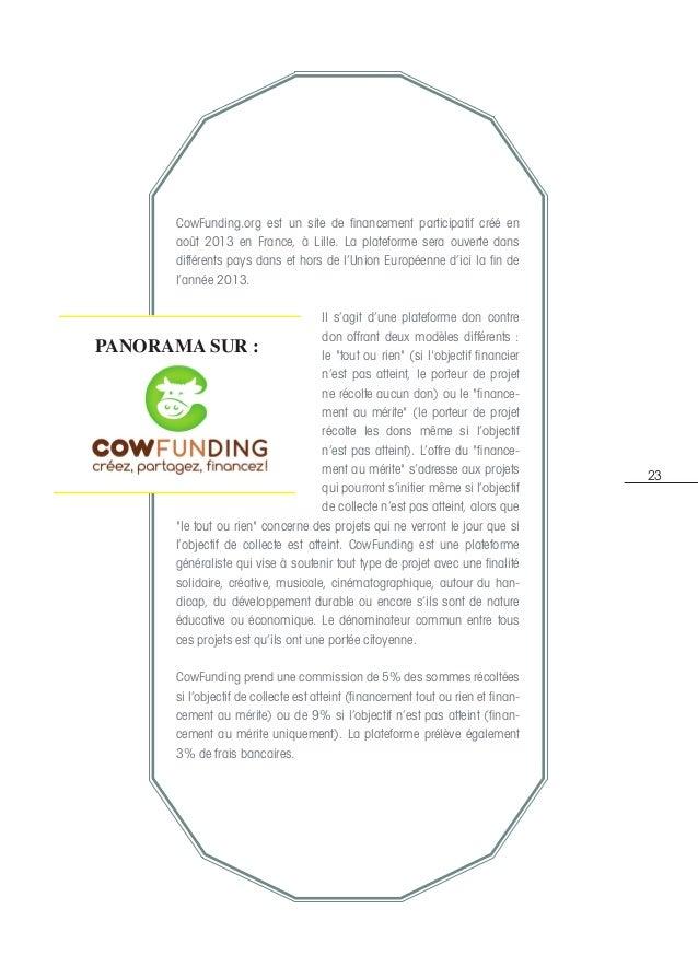 23 CowFunding.org est un site de financement participatif créé en août 2013 en France, à Lille. La plateforme sera ouverte...
