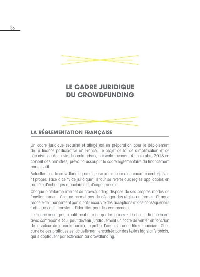 36 La réglementation française Un cadre juridique sécurisé et allégé est en préparation pour le déploiement de la finance ...