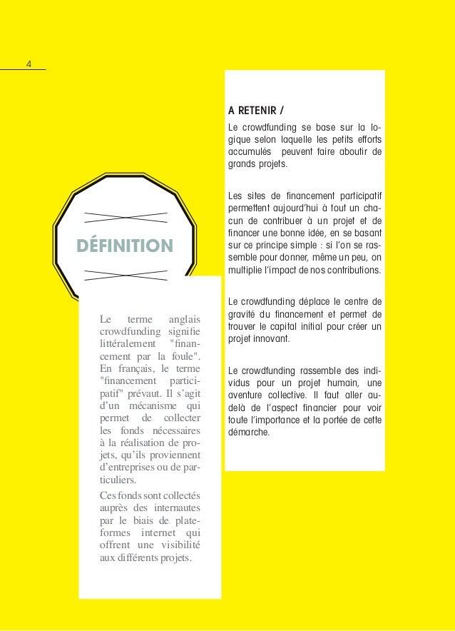 4 définition A retenir / Le crowdfunding se base sur la lo- gique selon laquelle les petits efforts accumulés peuvent fair...