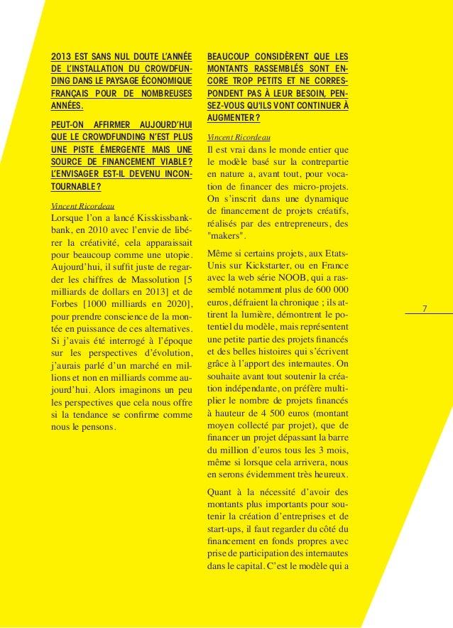 7 2013 est sans nul doute l'année de l'installation du crowdfun- ding dans le paysage économique français pour de nombreus...