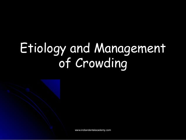 Etiology and Management of Crowding  www.indiandentalacademy.com