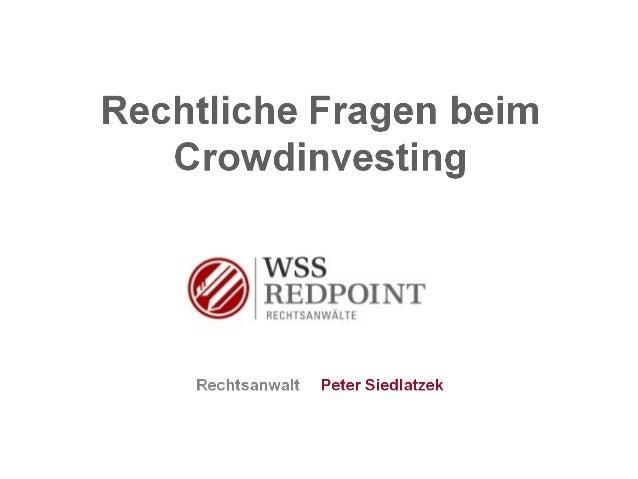 Peter Siedlatzek  Rechtsanwalt / Wirtschaftsjurist / Unternehmer  Ausbildung: Universität (BT), Haarmann Hemmelrath (Ddo...