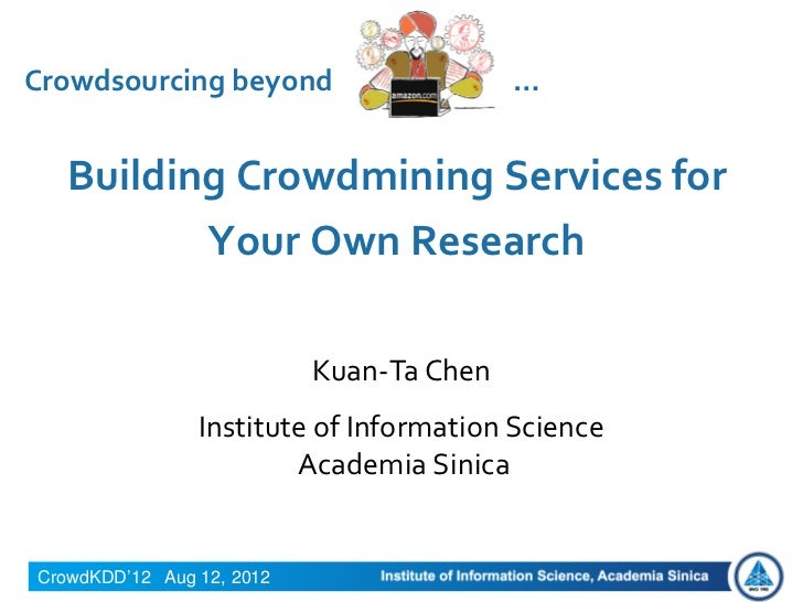 Crowdsourcing beyond                      …  Building Crowdmining Services for         Your Own Research                  ...