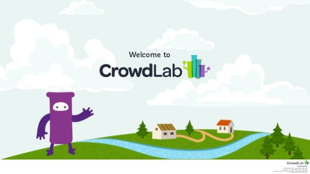 CrowdLab Ltd. 141 North Hill, London N6 4DP, UK. Registered in England & Wales No. 07528459. Registered Address: 18 Buchan...