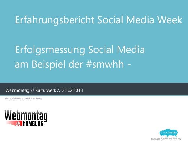 Erfahrungsbericht Social Media Week         Erfolgsmessung Social Media         am Beispiel der #smwhh -Webmontag // Kultu...