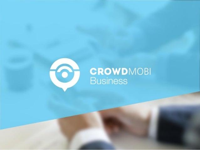 CrowdMobi Business O mercado de telefonia cresceu rapidamente nos últimos anos, atingindo uma marca de mais de duzentos mi...