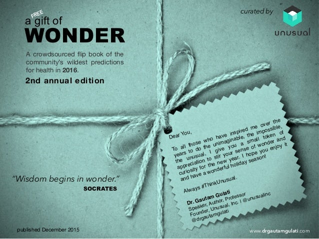 a gift of WONDER A crowdsourced flip book of the community's wildest predictions for health in 2016. FREE published Decembe...