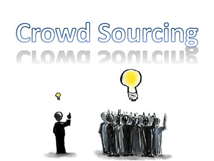 Crowd Sourcing<br />